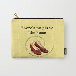 There's no place like home.... Carry-All Pouch