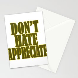 """""""Don't Hate Appreciate"""" tee design. Stay inspired and positive with this awesome adorable tee!  Stationery Cards"""