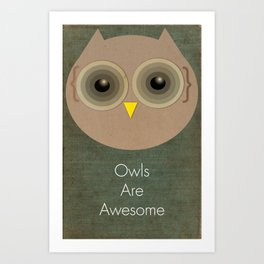 Owls Are Awesome Art Print
