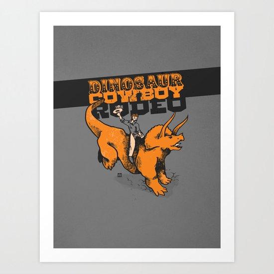 Dinosaur Cowboy Rodeo! Art Print