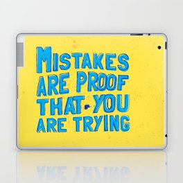 mistakes are proof that you trying Laptop & iPad Skin