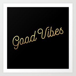 Good Vibes - Black and gold Art Print