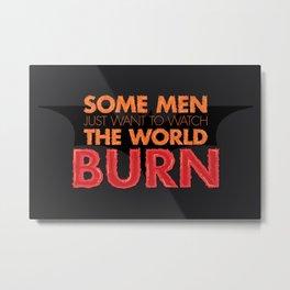 Some Men Metal Print