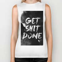 get shit done Biker Tanks featuring Motivational get it done by Stoian Hitrov - Sto
