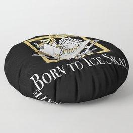 Ice Skating | Figure Skating - Born to Ice Skate Floor Pillow