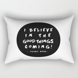 I Believe in the Good Things Coming (Nahko & MFTP) Rectangular Pillow