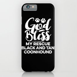 God Bless My Rescue Black And Tan Coonhound Paw Print for Dog Walker Gift iPhone Case
