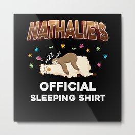 Nathalie Name Gift Sleeping Shirt Sleep Napping Metal Print