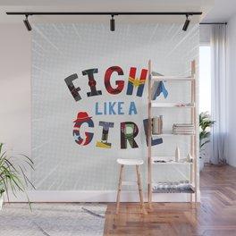 Fight Like A Girl - Superhero Women Wall Mural