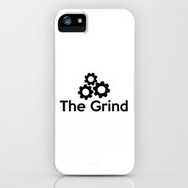 The Grind iPhone Case