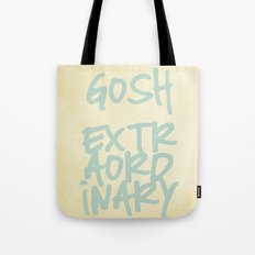 Gosh,Extraordinary Tote Bag