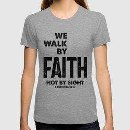 2 Corinthians 5:7 We Walk By Faith Not By Sight Tee   Christian  T-shirt