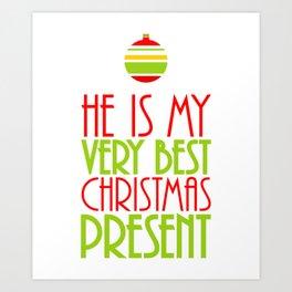 He is My Very Best Christmas Present Art Print