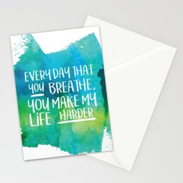 Michel Gerard - Every day that you breathe, you make my life harder - Green Version Stationery Cards