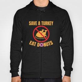 Save A Turkey Eat Donuts Funny Vegan Thanksgiving Hoody