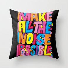 Make all the noise possible! Throw Pillow
