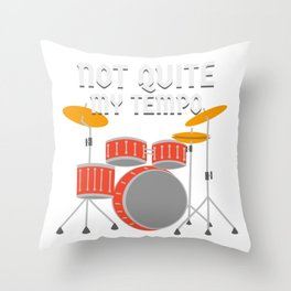 Not Quite My Tempo Throw Pillow