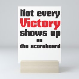 Not every victory shows up on the scoreboard Mini Art Print