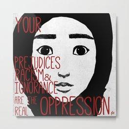 Real Oppression Metal Print