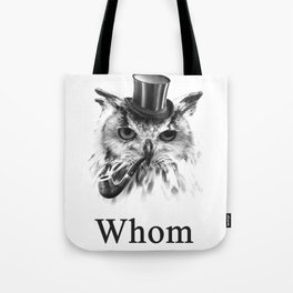 Whom Owl, the gentleman bird Tote Bag