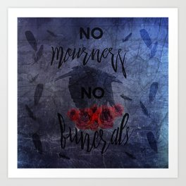 No mourners Art Print