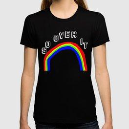 So Over It: Light Text T-shirt