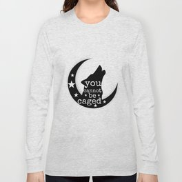 You Cannot Be Caged Long Sleeve T-shirt