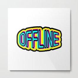 Offline Metal Print