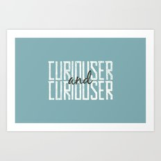 Curiouser and Curiouser Art Print