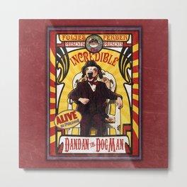 Dandan the Dog Man- Vintage Sideshow Poster Metal Print