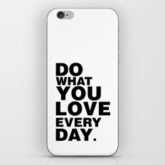 Do What You Love Everyday iPhone & iPod Skin