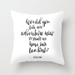 Would you like an adventure now, Peter Pan Quote Throw Pillow