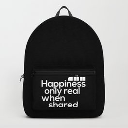 Happiness only real when shared Backpack