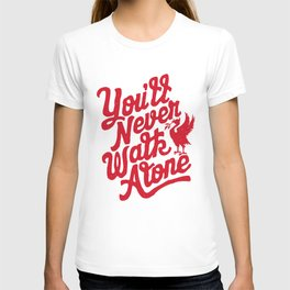 You'll Never Walk Alone - Red on White T-shirt