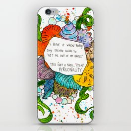 This isn't a shell, it's my personality. iPhone Skin