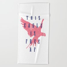 This Eagle Is Free AF Beach Towel