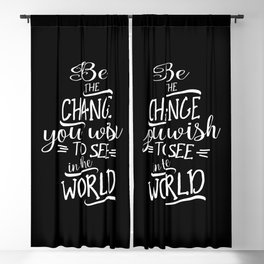 Be The Change You Wish To See In The World - Motivational Quote Gift Blackout Curtain