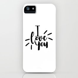 I Love You | Black And White Typography iPhone Case
