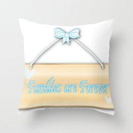 Families Are Forever Throw Pillow