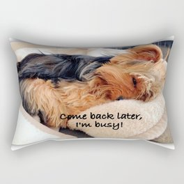 Come Back Later, I'm Busy! Rectangular Pillow