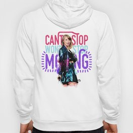 Can't Stop Won't Stop Moving Hoody