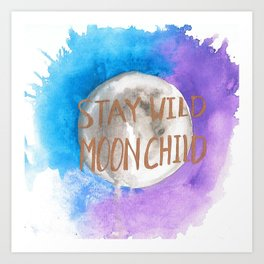 "Watercolor ""Stay Wild Moon Child"" Art Print"