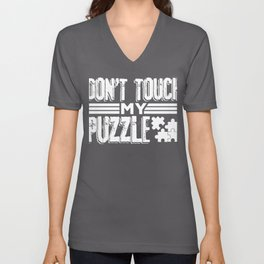 Puzzler Gift Idea Don't Touch My Puzzle Puzzle Lover Gift Unisex V-Neck