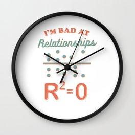 I'm Bad At Relationships Math Pun Statistics Professor Wall Clock