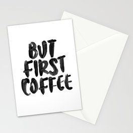 But First Coffee black and white hand lettered motivational typography home wall office decor Stationery Cards