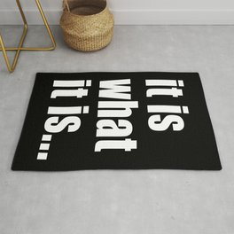 it is what it is (White text) Rug