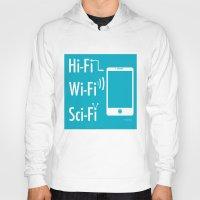 sci fi Hoodies featuring Hi Fi Wi Fi Sci Fi by Seedoiben