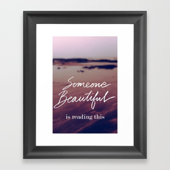 Someone Beautiful is Reading this Framed Art Print