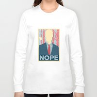 nope Long Sleeve T-shirts featuring Nope by DandyBerlin