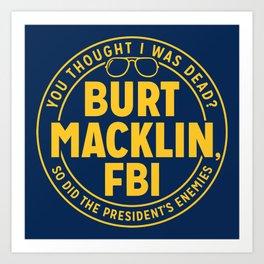BURT FBI MACKLIN Art Print